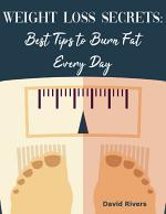 Weight Loss Secrets: Best Tips to Burn Fat Every Day
