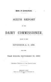 Report of the Dairy and Food Commissioner to the Governor...: Volume 6