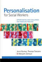 Personalisation For Social Workers  Opportunities And Challenges For Frontline Practice PDF