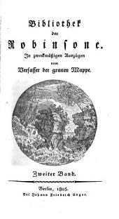 Bibliothek der Robinsone: In zweckmäßigen Auszügen, Band 2