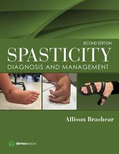 Spasticity: Diagnosis and Management, Edition 2