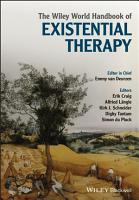 The Wiley World Handbook of Existential Therapy PDF