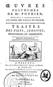 Oeuvres Posthumes: Traites Des Fiefs, Censives, Relevoisons Et Champarts, Volume 2