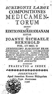 Scribonii Largi Compositiones Medicamentorum Denuo Ad Editionem Rhodianam