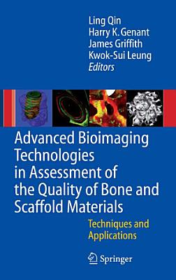 Advanced Bioimaging Technologies in Assessment of the Quality of Bone and Scaffold Materials PDF