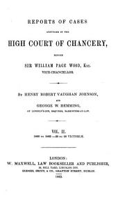 Reports of Cases Adjudged in the High Court of Chancery: Before Sir William Page Wood, Knt., Vice-chancellor. [1859-1862], Volume 1