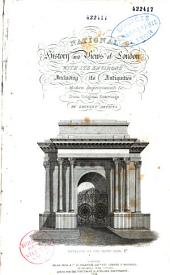 National history and views of London and its environs;: embracing their antiquities, modern improvements, etc., etc. from original drawings by eminent artists