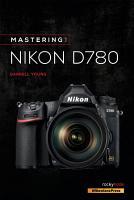 Mastering the Nikon D780 PDF