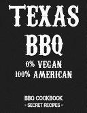 Texas BBQ - 0% Vegan 100% American: BBQ Cookbook - Secret Recipes for Men Grey