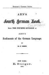 Ahn's First [-fourth] German Book[s]: Being the First [-fourth] Division[s] of Ahn's Rudiments of the German Language, Volume 4