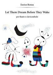 Let Them Dream Before They Wake per flauto e clavicembalo