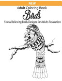 New Adult Coloring Book Birds Stress Relieving Birds Designs for Adults Relaxation