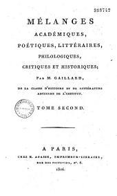 Mélanges académiques, poètiques littéraires, philologiques, critiques et historiques