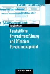 Ganzheitliche Unternehmensführung und Offensives Personalmanagement