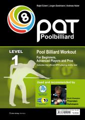 Pool Billiard Workout PAT Level 1: Includes the official WPA playing ability test - For beginners to intermediate players, Edition 2