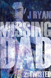 Missing Dad 2: Twisted