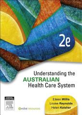 Understanding the Australian Health Care System - E-Book: Edition 2
