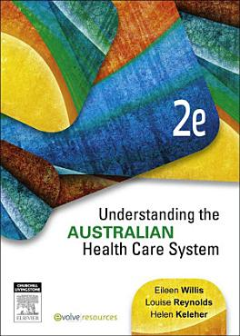Understanding the Australian Health Care System   E Book PDF