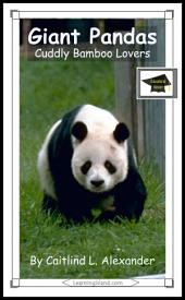 Giant Pandas: Cuddly Bamboo Lovers: Educational Version