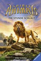 Spirit Animals 6  Die Stunde schl  gt PDF