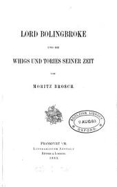 Lord Bolingbroke und die Whigs und Tories seiner Zeit