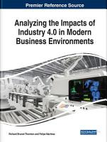 Analyzing the Impacts of Industry 4 0 in Modern Business Environments PDF