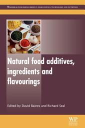 Natural Food Additives, Ingredients and Flavourings