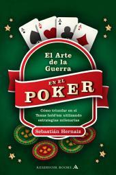El arte de la guerra en el póker: Cómo triunfar en el Texas hold'em utilizando estrategias milenarias