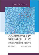 Contemporary Sociological Theory and Its Classical Roots  The Basics PDF