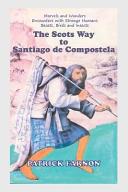 The Scots Way to Santiago de Compostela PDF