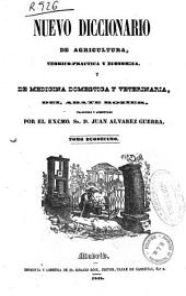 Nuevo diccionario de agricultura, teórica-práctica y económica y de medicina doméstica y veterinaria: Volumen 12