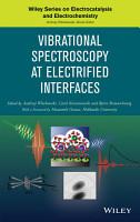 Vibrational Spectroscopy at Electrified Interfaces PDF