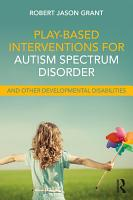 Play Based Interventions for Autism Spectrum Disorder and Other Developmental Disabilities PDF