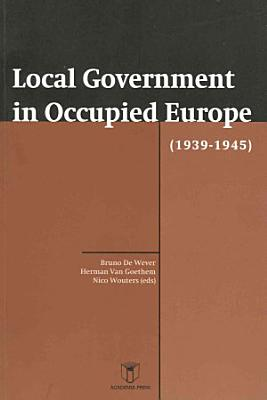Local Government in Occupied Europe  1939 1945  PDF