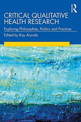 Critical Qualitative Health Research PDF