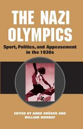 The Nazi Olympics: Sport, Politics, and Appeasement in the 1930s