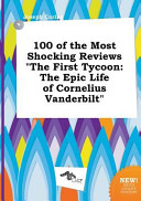 100 of the Most Shocking Reviews the First Tycoon PDF