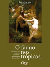 O fauno nos trópicos: Um panorama da poesia decadente e simbolista em Pernambuco