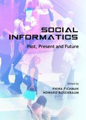 Social Informatics: Past, Present and Future