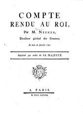 Compte rendu au Roi, par M. Necker, Directeur général des Finances. Au mois de Janvier 1781. Imprimé par ordre de Sa Majesté