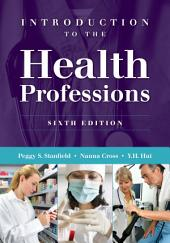 Introduction to the Health Professions: Edition 6