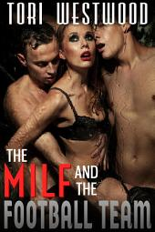 The MILF and the Football Team: Multiple Men Group Sex Erotica