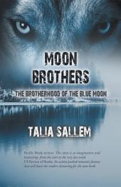 Moon Brothers: The Brotherhood of the Blue Moon