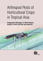 Arthropod Pests of Horticultural Crops in Tropical Asia PDF