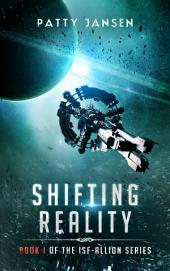 Shifting Reality: A novel in the ISF-Allion universe