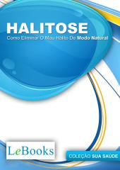 Halitose- Como eliminar o mau hálito de forma natural