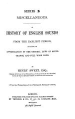A History of English Sounds from the Earliest Period, Including an Investigation of the General Laws of Sound Change, and Full Word Lists