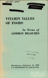 Vitamin Values of Foods in Terms of Common Measures