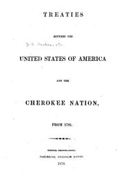 Treaties Between the United States of America and the Cherokee Nation, from 1785