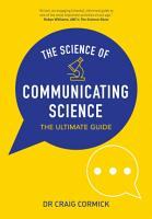 The Science of Communicating Science PDF
